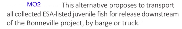 CRSO excerpt: Transport all collected ESA-listed juvenile fish for release downstream of the Bonneville project, by barge or truck.